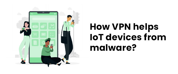 VPN helps IoT devices